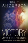 Victory Over the Darkness: Realize the Power of Your Identity in Christ - Neil T. Anderson