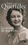 Le piano de ma mère (Roman français) (French Edition) - Yann Queffélec