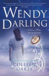 Shadow (Wendy Darling #3) - Colleen Oakes