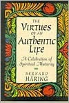 The Virtues of an Authentic Life: A Celebration of Spiritual Maturity - Bernard Haring