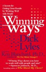 Winning Ways: Four Secrets for Getting Great Results by Working Well withPeople - Dick Lyles
