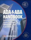 ADA/ABA Handbook: Accessibility Guidelines for Buildings and Facilities - William D. Mahoney