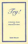 Try!: A Survival Guide to Unemployment - Karen Okulicz