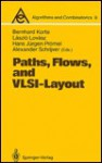 Paths, Flows, And Vlsi Layout - Bernhard Korte, László Lovász, Hans Jurgen Promel