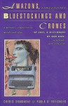 Amazons, Bluestockings, and Crones: A Woman's Companion to Word's and Ideas - Cheris Kramarae, Ann Russo, Paula A. Treichler