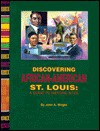 Discovering African American St. Louis: A Guide To Historic Sites - John A. Wright, Candace O'Connor, Jean E. Meeh Gosebrink