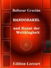 Handorakel und Kunst der Weltklugheit (German Edition) - Baltasar Gracián, Erol Loreart, Arthur Schopenhauer