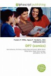 Dp7 (Comics) - Frederic P. Miller, Agnes F. Vandome, John McBrewster