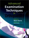 Advanced Examination Techniques In Orthopaedics - David Stanley