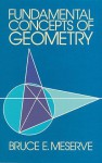 Fundamental Concepts of Geometry - Bruce E. Meserve