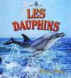 Les Dauphins - Bobbie Kalman