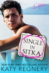Single in Sitka - Katy Regnery