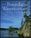 The Boundary Waters Wilderness Ecosystem - Miron Heinselman, H.E. Wright