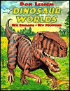 Dinosaur Worlds: New Dinosaurs New Discoveries - Dino Don Lessem