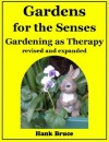 Gardens for the Senses, Gardening as Therapy Revised and Expanded Editon - Hank Bruce, Tomi Jill Folk
