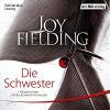 Die Schwester - Der Hörverlag, Petra Schmidt-Schaller, Joy Fielding