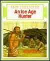 An Ice Age Hunter - Lucilla Watson, John James