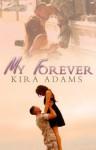 My Forever (The Infinite Love Series, #1) - Kira Adams