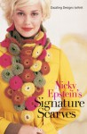 Nicky Epstein's Signature Scarves: Dazzling Designs to Knit - Nicky Epstein