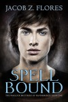 Spell Bound - Jacob Z. Flores