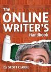 The Online Writer's Handbook - Scott Clarke