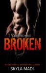 Broken: Round One - Skyla Madi