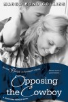 Opposing the Cowboy - Margo Bond Collins