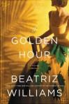 The Golden Hour - Beatriz Williams