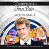 Taylor Maid - Tara Lain, John Solo