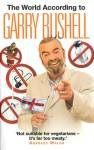 The World According to Garry Bushell - Garry Bushell