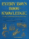 Every Boy's Book of Knowledge: A Giant Compendium of Yesteryear's Facts: 'As Fascinating Today as They've Always Been' - Charles Ray
