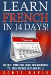 learn french in 14 days! the best practical guide for beginners to learning french fast and well. - SCOTT DAVIS