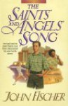 The Saints' and Angels' Song - John Fischer