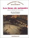 Les Lieux de mémoire, tome 1 : Les France : Conflits et partages - Pierre Nora, Pierre Birnbaum