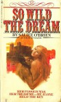 So Wild the Dream - Saliee O'Brien