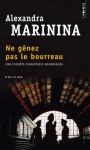 Ne gênez pas le bourreau - Alexandra Marinina, Alexandra Marinina, Galia Ackerman, Pierre Lorrain