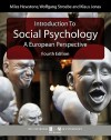 Introduction to Social Psychology: A European Perspective (Bps Textbooks in Psychology): A European Perspective (BPS Textbooks in Psychology) - Klaus Jonas, Miles Hewstone, Wolfgang Stroebe