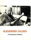 Alexander Calder: A Retrospective Exhibition Work from 1925 to 1974 - Alexander CALDER