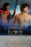 A Spartan Love (Apollo's Men Book 2) - Kayla Jameth