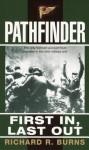 Pathfinder: First In, Last Out: A Memoir of Vietnam - Richard Burns