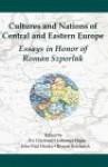 Cultures and Nations of Central and Eastern Europe: Essays in Honor of Roman Szporluk - Roman Szporluk, Zvi Gitelman, Lubomyr Hajda