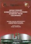 Efektywnosc europejskiego systemu ochrony praw czl - praca zbiorowa