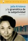 Julia Kristeva y La Gramatica de La Subjetividad - Diana Paris