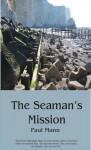 The Seaman's Mission - Paul Mann