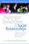 Asperger Syndrome and Social Relationships: Adults Speak Out about Asperger Syndrome - Stephen William Cornwell, Liane Holliday Willey, Vicky Bliss