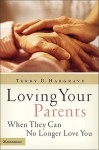 Loving Your Parents When They Can No Longer Love You - Terry Hargrave