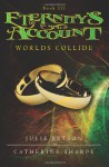 Eternity's Account: Worlds Collide - Julie Bryson, Catherine Sharpe
