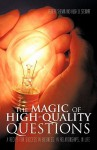 The Magic of High-Quality Questions: A Recipe for Success in Business, in Relationships, in Life - Robert Shemin, Hugh O. Stewart