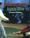 Workshop Physics Activity Guide, the Core Volume with Mechanics I: Kinematics and Newtonian Dynamics (Units 1-7), Module 1 - Priscilla W. Laws