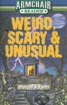 Weird, Scary & Unusual: Stories & Facts (Armchair Reader) - Jeff Bahr